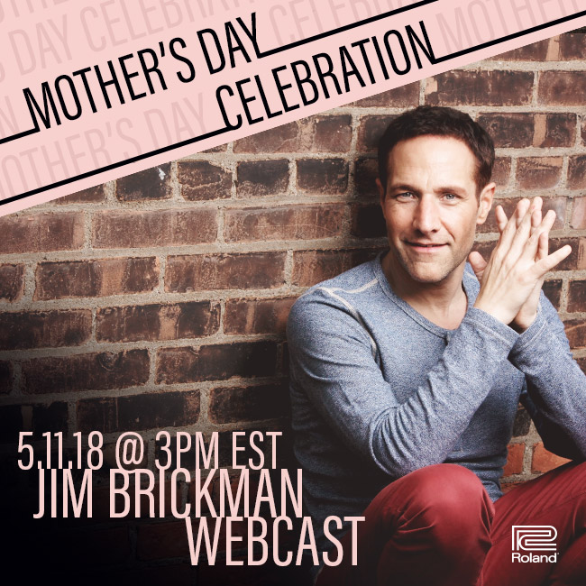 Live Webcast with Jim Brickman — Mother's Day Celebration